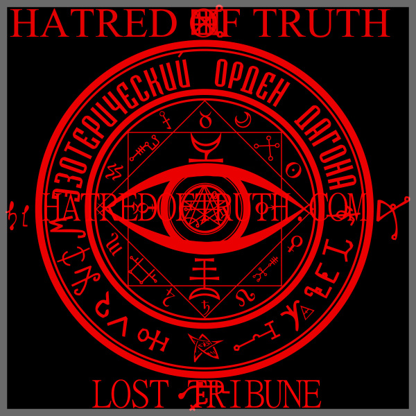 HATRED OF TRUTH - LOST TRIBUNE